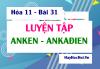 Bài tập luyện tập Anken và Ankadien - Hóa 11 bài 31